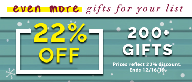 22% OFF on 200 Gifts + Free Shipping on order of 25+